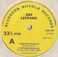 Def Leppard - Ride into The Sun/ Getcha Rocks Off/ The Overture [Bludgeon Riffola Records MSB 001] 1979, original UK first press, good example of  BWOBHM