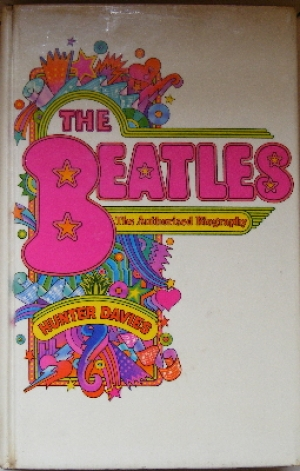 Beatles, The - Hunter Davis's 'The Beatles - The Authorised Biography' first published in 1968, hard back copy c/w dust jacket