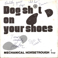 "Mechanical Horsetrough - Dog Shit On My Shoes [7"" UK single] signed copy"