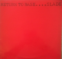 Slade - Return To Base.... [Barn Records NARB 003] 1979, very rare and hard to find UK original issue