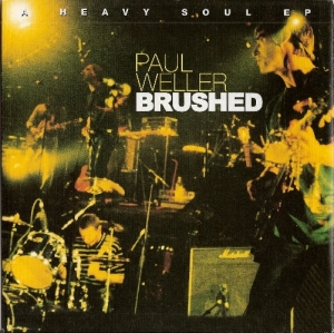 "Weller, Paul [The Jam] - Heavy Soul EP Brushed [Island Records IS 666], 7"" EP, 1997, UK issue in mint unplayed condition"