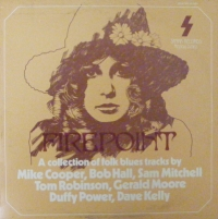 Various Artists - Firepoint [including Mike Cooper Dave Kelly, Tom Robinson, Duffy Power, plus many others]. [Folk/ Blues on the Spark label, 1970's]