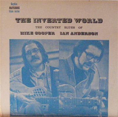 Cooper, Mike and Ian Anderson - The Inverted World, The Country Blues of, Matchbox Records 1968 UK issue