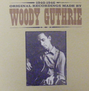 Guthrie, Woody - 1940-1946 [Warner Bros. 1977 released LP]