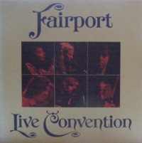 Fairport Convention - Live Convention [Island Records 1974]