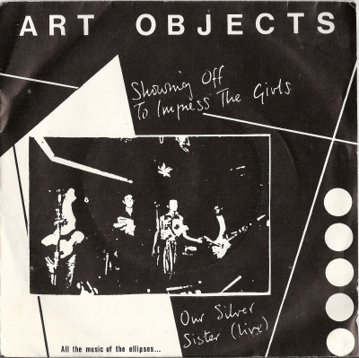 "Art Objects - Showing Off to Impress The Girls [7"" UK single] signed copy"