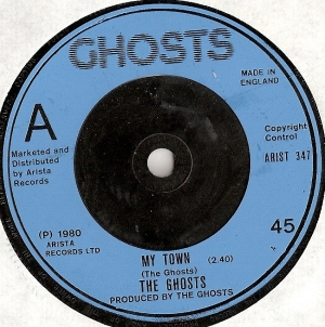Ghosts, The - My Town/ I'm Your Man, [Arista Records Artist 347] original UK 1980, Punk, Mod, Powerpop