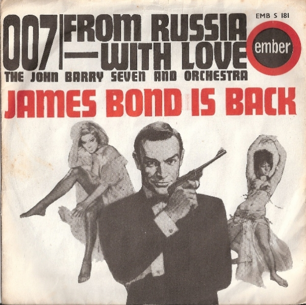 Barry Seven, John - 007/ From Russia With Love, [Ember Records EMB S 181] UK 1963 c/w James Bond picture sleeve
