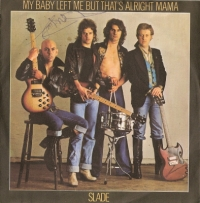 "Slade - My Baby Left Me But That's Alright Mama/ O.H.M.S. [7"" German single, 1977]"