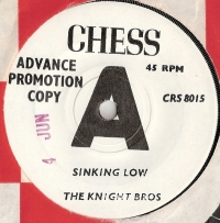 Knight Bros, The - Sinking Low/ Temptation 'Bout To Get Me [Chess Records CRS 8015] UK 196? 'A' Label demo - Northern Soul
