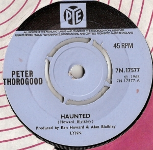 Thorogood, Peter - Haunted/ If No-One Sang, [Pye Records 7N.17577] original UK 1968 Psyche