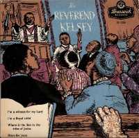 Reverend Kelsey, The - The Reverend Kelsey EP Ft. Sister Rosetta Tharpe 1956 Gospel Blues