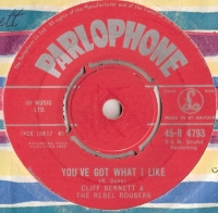 Bennett, Cliff & The Rebel Rousers - You've Got What I Like/ I'm In Love With You, [Parlophone Records 45-R 4793] original UK issue, 1961