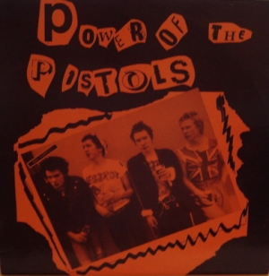 Sex Pistols, The - Power of The Pistols [77 Records, unofficial LP]
