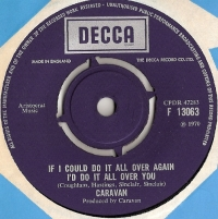 Caravan - If I Could Do It All Over Again, I'd Do It All Over You/ Hello Hello [Decca Records F 13063], 1970, original UK release with company sleeve