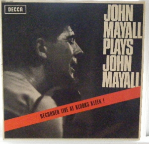Mayall, John Plays John Mayall - Live At Klooks Kleek!. Original UK issue [Decca LK 4680] mono 1965