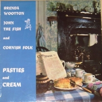 Wootton, Brenda [with John The Fish] - Pasties and Cream [Sentinal Records 1971]