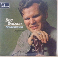Watson, Doc - Southbound, great C&W sound from the Doc, on this 1966 UK Fontana release