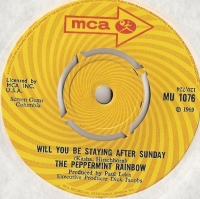 Peppermint Rainbow, The - Will You Be Staying After Sunday/ And I'll Be There, rare Psych/ Pop UK original 1969 MCA release