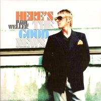 "Weller, Paul [The Jam] -  Here's The Good News/ Super Lekker Stoned [V2 Records VVR5034600], 7"" single, 2005"