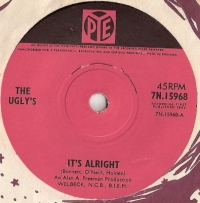 "Uglys, The - It's Alright, Pye Records 7N.15968 [7"" UK single 1965]"