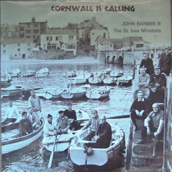 Barber, John & The St. Ives Minstrels - Cornwall is Calling [Sentinel Records 1971 LP]