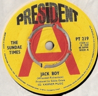 "Sundae Times, The - Jack Boy/ I Don't Want Nobody, original 1968 'A' Label Demo, UK pressed 7"" single, [President Records PT 219]"
