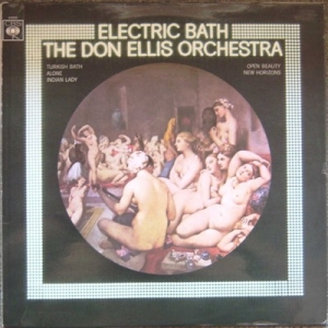 Don Ellis Orchestra, The - Electric Bath [CBS Records 1968]