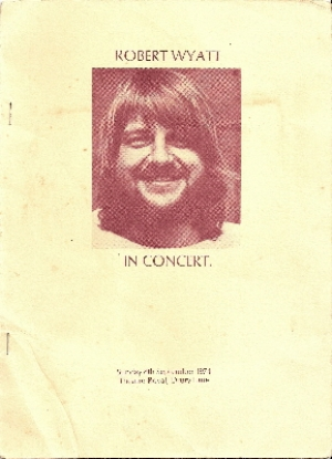 Wyatt, Robert -  In Concert, concert programme, very rare prog from Drury Lane in 1974, with Mike Oldfield, Nick Mason, Dave Stewart, Julie Tippett plus others