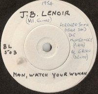 Lenoir, JB - Man, Watch Your Woman/ Mama, Talk To Your Daughter, original 1965 UK 'Bootleg' white label issue, [Bootleg Records BL 503], only 99 copies pressed